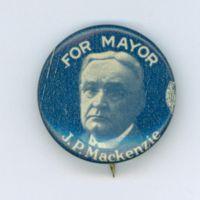 J. P. Mackenzie for Mayor, pinback button (1926).jpg